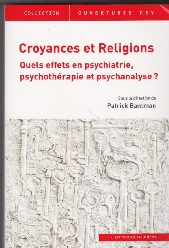 Croyances et religions Quels effets en psychiatrie psychothérapie et psychanalyse
