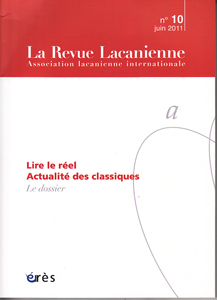 La Revue Lacanienne (9/2011 : Lire le réel Actualité des classiques)