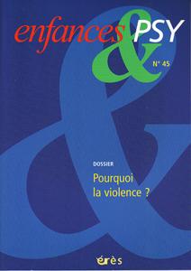 Enfance et Psy (2/2010 : Pourquoi la violence ?)