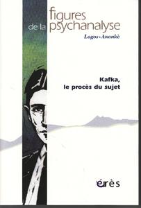 Figures de la psychanalyse (6/2008 : kafka, le procès du sujet)