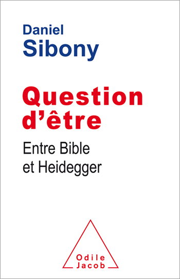 Question d'être (Entre Bible et Heidegger)
