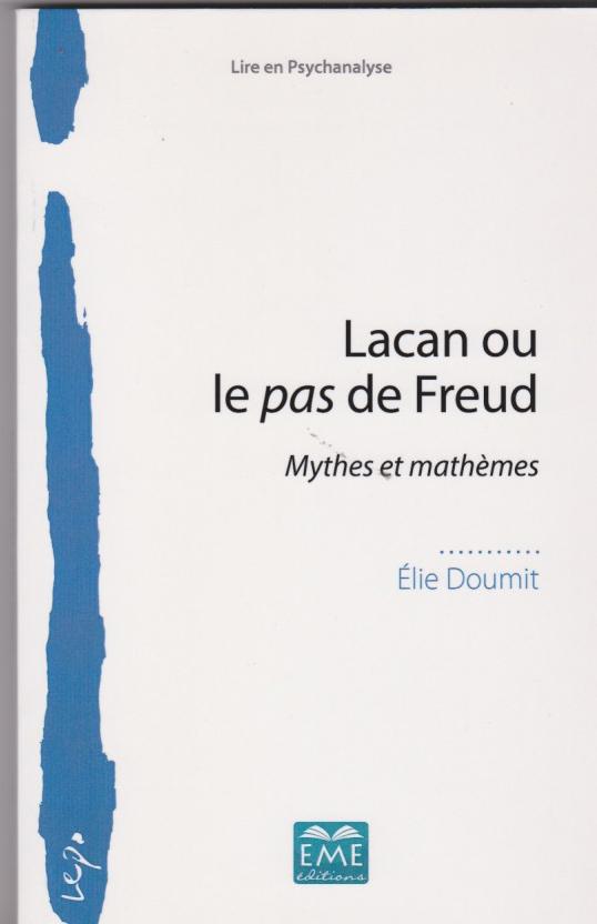 Lacan ou le pas de Freud.Mythes et mathèmes