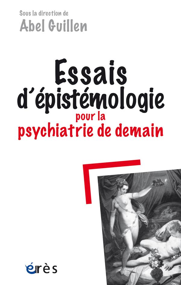Essai d'épistémologie pour la psychiatrie de demain