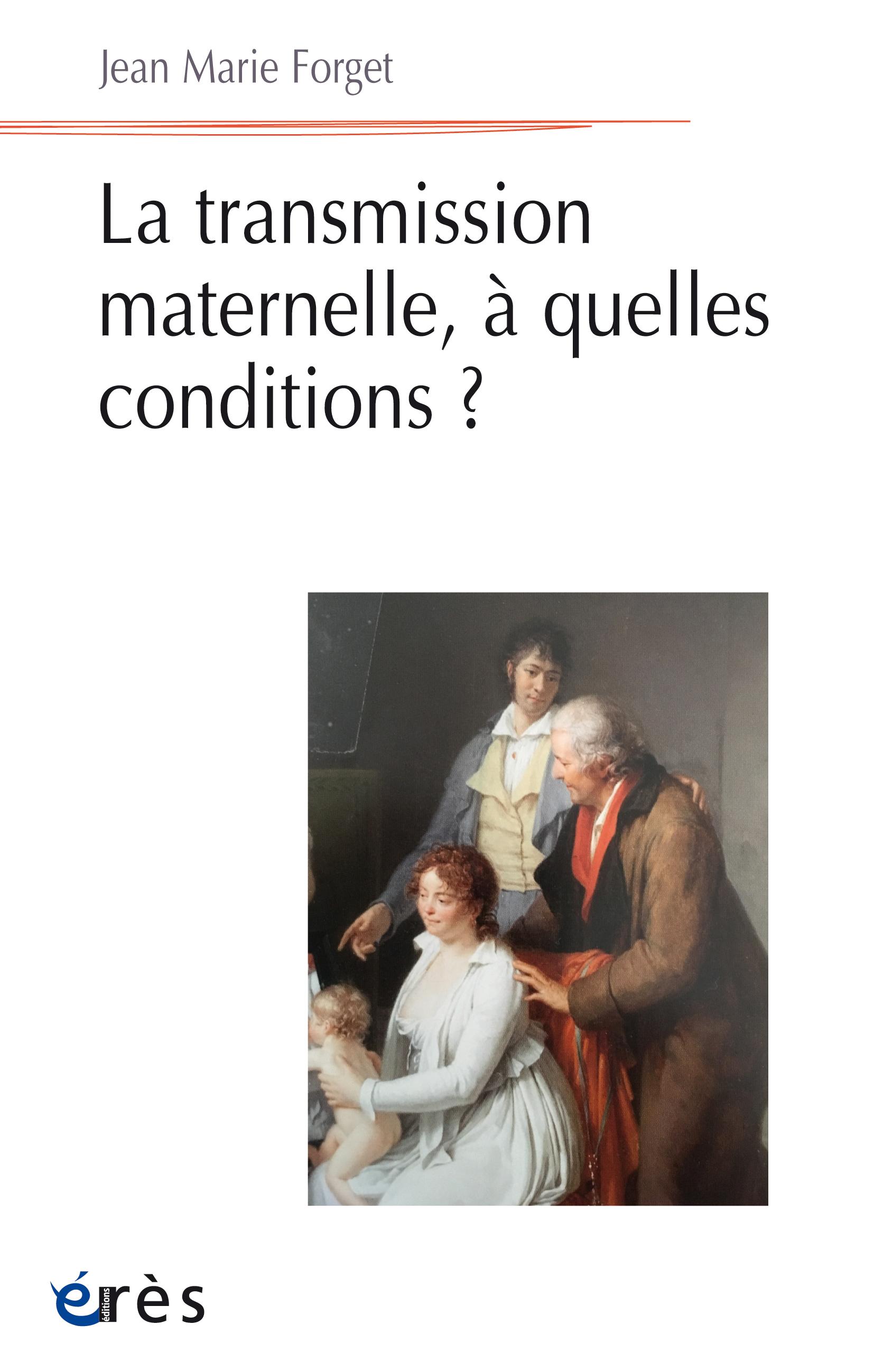 La transmission maternelle, à quelles conditions ?