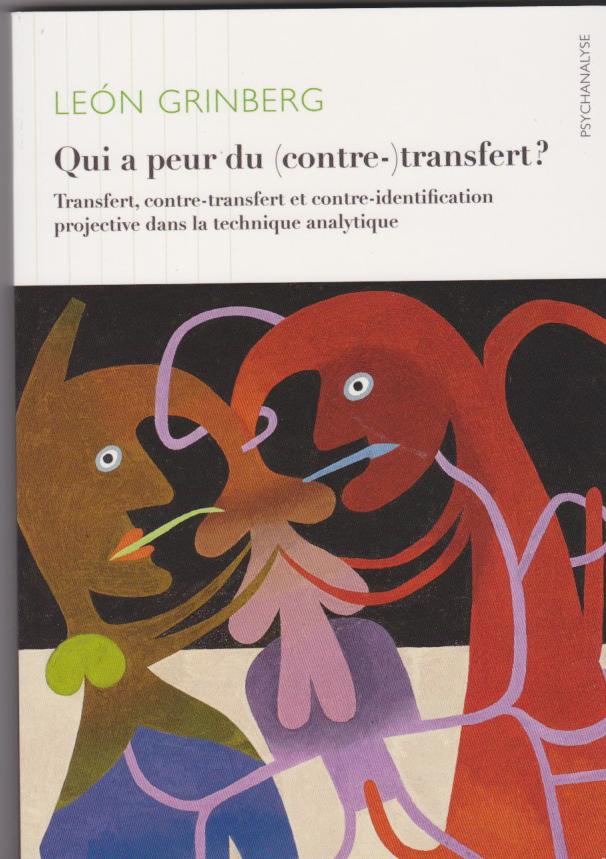 Qui a peur du (contre-) transfert? Transfert, contre-transfert et contre-identification projective dans la technique analytique.
