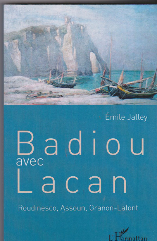 Badiou avec Lacan Roudinesco, Assoun, Granon-Lafont