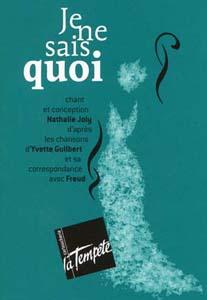 """""""je ne sais quoi"""" Yvette Guilbert"""