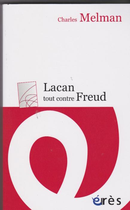 Lacan tout contre Freud
