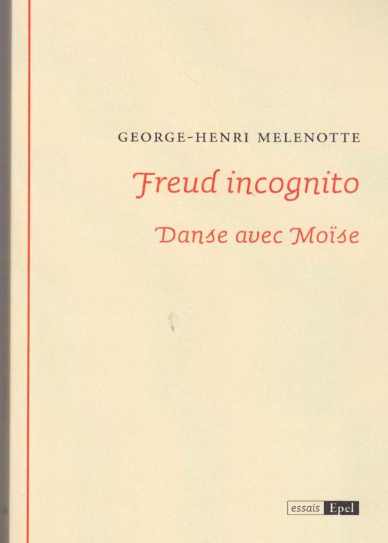 Freud incognito. Danse avec Moïse
