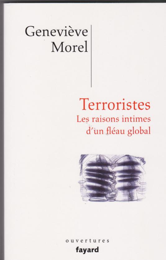 Terroristes. Les raisons intimes d'un fléau global