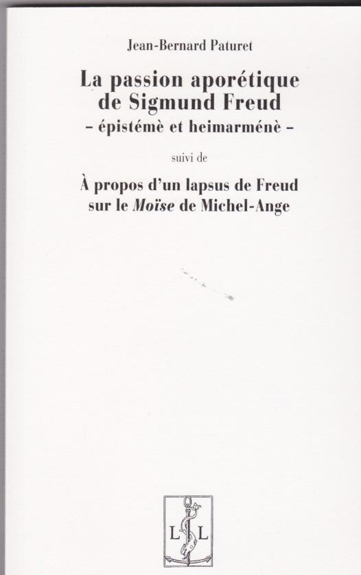 La passion aporétique de Sigmund Freud. et A propos d'un labsus de Freud sur le Moïse de Michel-Ange