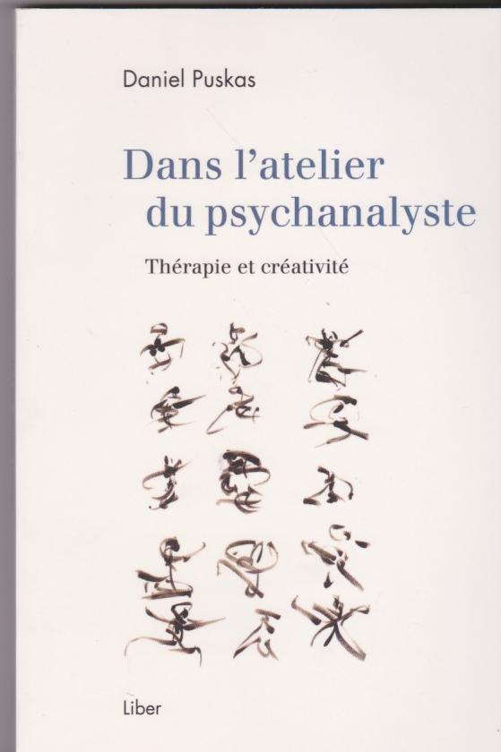 Dans l'atelier du psychanalyste. Thérapie et créativité
