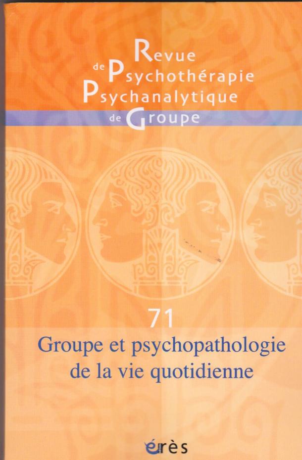 Groupe et psychopathologie de la vie quotidienne