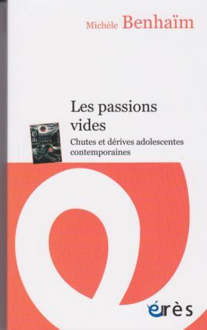 """Michèle BENHAIM : """" Les passions vides. """""""