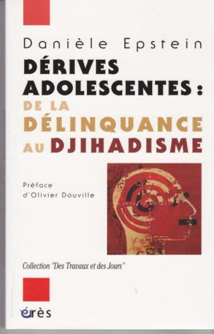 Dérives adolescentes : de la délinquance au djihadisme. Préface d'Olivier Douville. Collection « Des travaux et des jours » Eres 200 p. 23 euros.