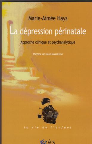 La dépression périnatale. Approche clinique et psychanalytique