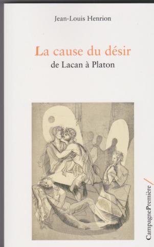 La cause du désir. de Lacan à Platon