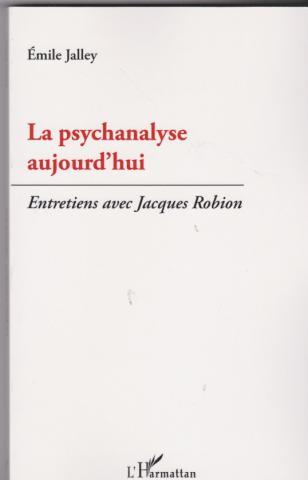 La psychanalyse aujourd'hui. Entretien avec Jacques Robion
