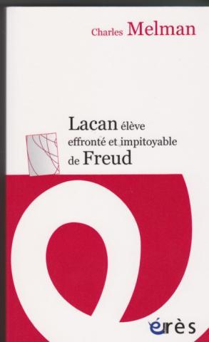 Lacan élève effronté et impitoyable de Freud