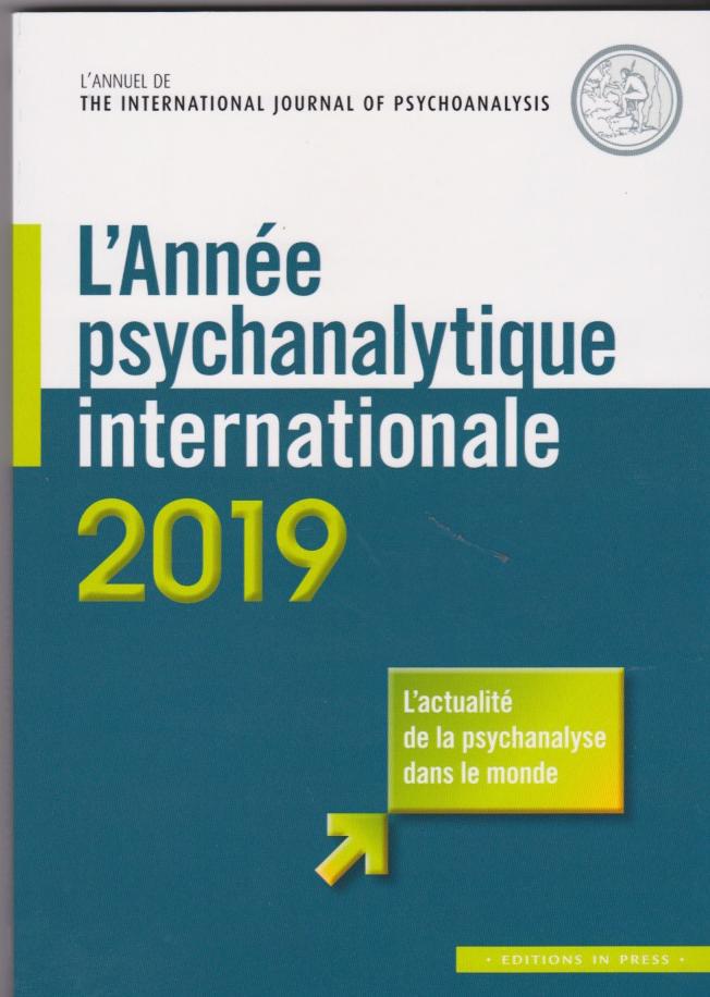 L'année psychanalytique internationale 2019 l'actualité psychanalytique dans le monde