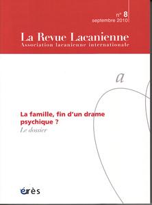 La Revue Lacanienne (12/2010 : La famille, fin d'un drame psychique ?)
