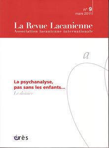 La Revue Lacanienne (3/2011 : La psychanalyse, pas sans les enfants...)