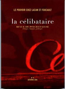 La Célibataire (9/2004 : Le pouvoir chez Lacan et Foucault)