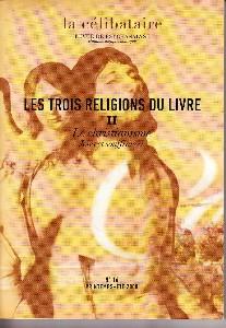 La Célibataire (7/2008 : Les trois religions du livre II le christianisme Joies et souffrances)