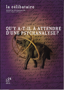 La Célibataire (6/2012 : Qu'ya-t-il à attendre d'une psychanalyse?)