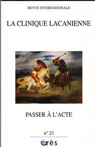 La clinique lacanienne (11/2013 : Passer à l'acte)