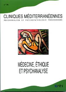 Cliniques méditérannéennes (9/2007 : Médecine, éthique et psychanalyse)