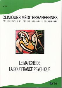 Cliniques méditérannéennes (4/2008 : Le marché de la souffrance psychique)
