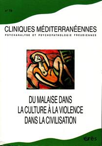 Cliniques méditérannéennes (9/2008 : Du malaise dans la culture à la violence dans la civilisation)