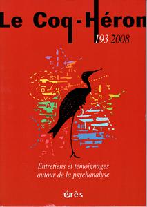 Le Coq-Héron (9/2008 : Entretiens et témoignages autour de la psychanalyse)