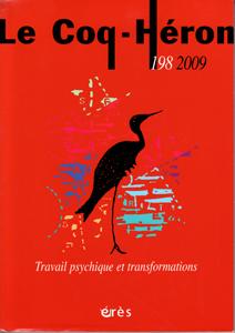Le Coq-Héron (9/2009 : Travail psychique et transformations)