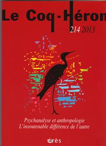 Le Coq-Héron (10/2013 : Psychanalyse et anthropologie .L'insoutenable différence de l'autre)