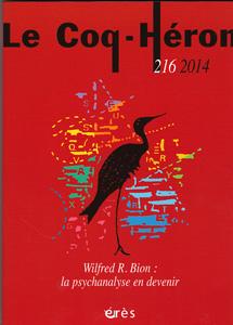 Le Coq-Héron (3/2014 : Wilfred R Bion: la psychanalyse en devenir)