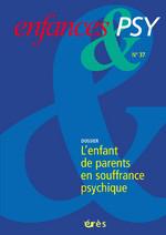 Enfance et Psy (12/2007 : L'enfant de parents en souffrance psychique)