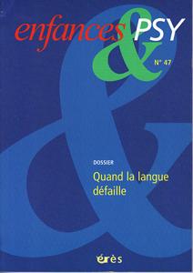 Enfance et Psy (9/2010 : Quand la langue défaille)