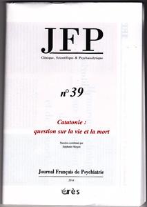 Journal Français de Psychiatrie (9/2013 : Catatonie: question sur la vie et la mort)