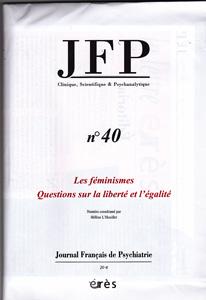 Journal Français de Psychiatrie (7/2014 : Les féminismes. Questions sur la liberté et l'égalité)