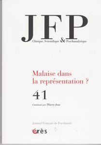 Journal Français de Psychiatrie (6/0 : Malaise dans la représentation?)