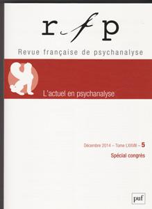 Revue Française de Psychanalyse (12/2014 : L'actuel en psychanalyse)