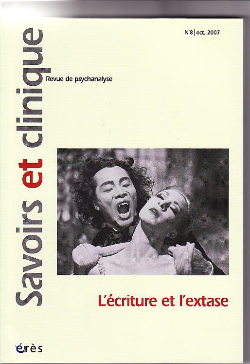 Savoirs et clinique (11/2007 : L'écriture et l'extase)