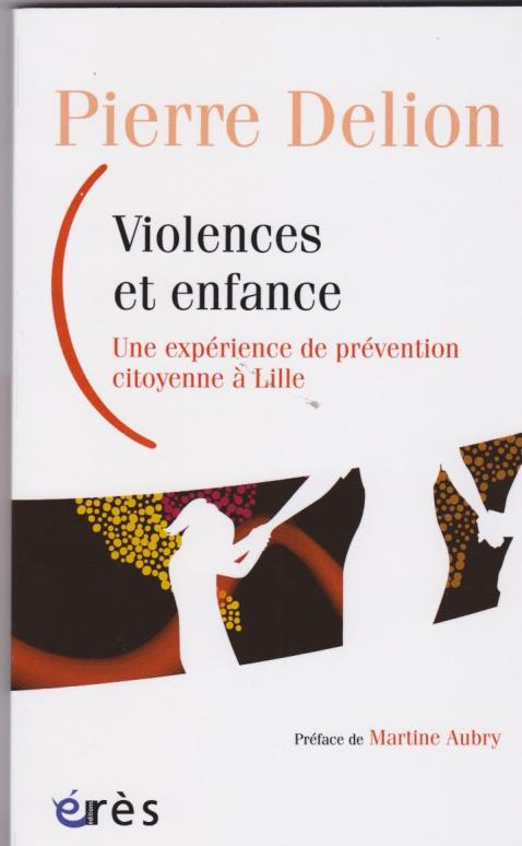 Violence et enfance.Une expérience de prévention citoyenne à Lille