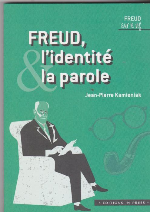 Freud, l'identité la parole