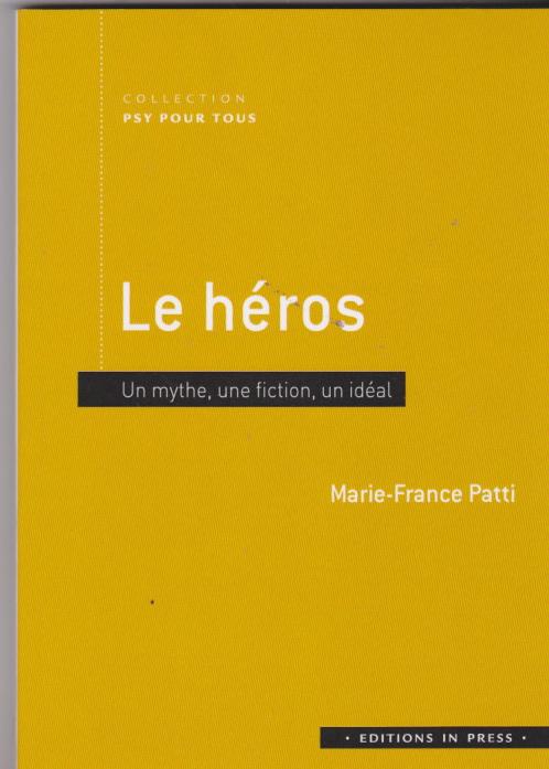 Le héros. un mythe, une fiction un idéal