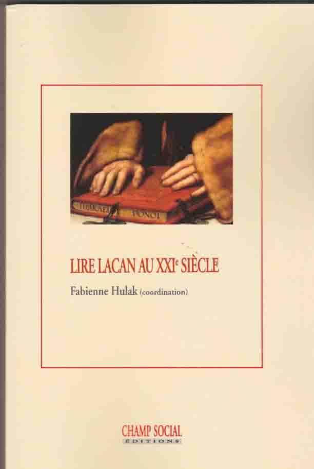 Lire Lacan au XXI e siècle