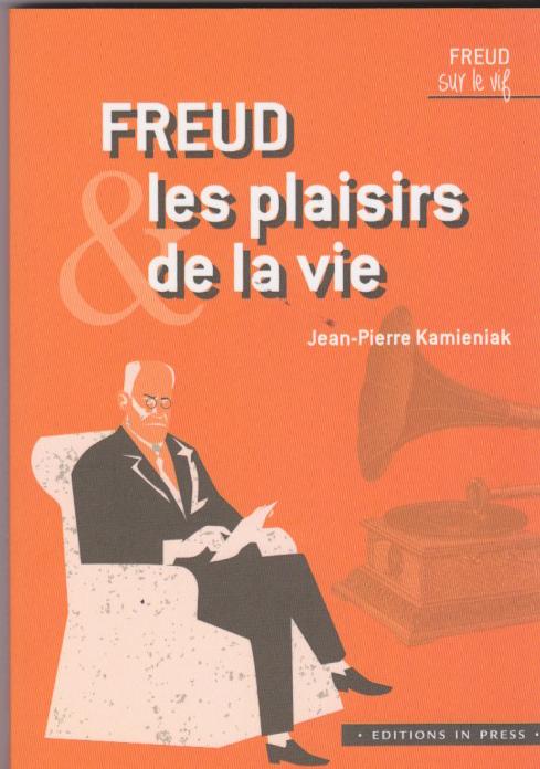 Freud les plaisirs de la vie
