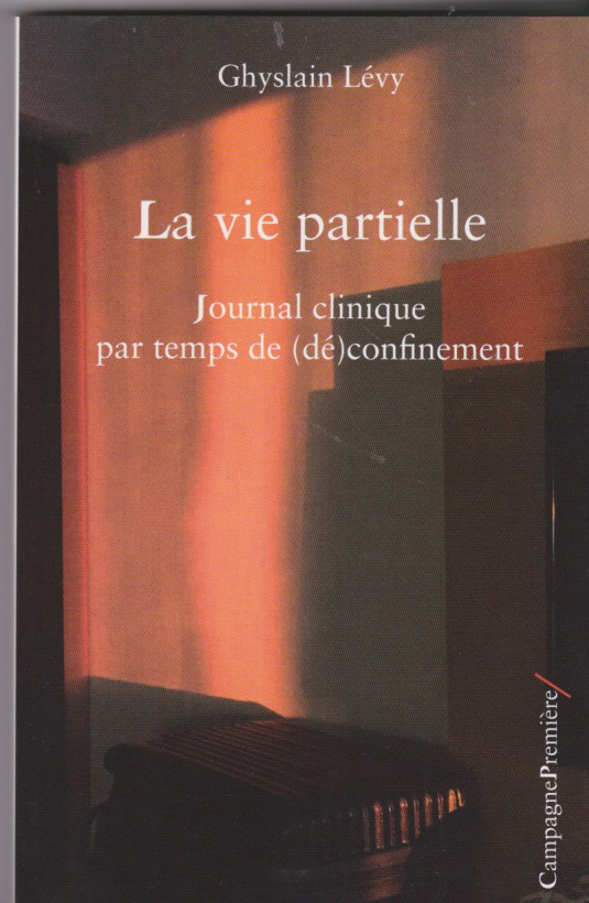 La vie partielle. Journal clinique par temps de (dé)confinement